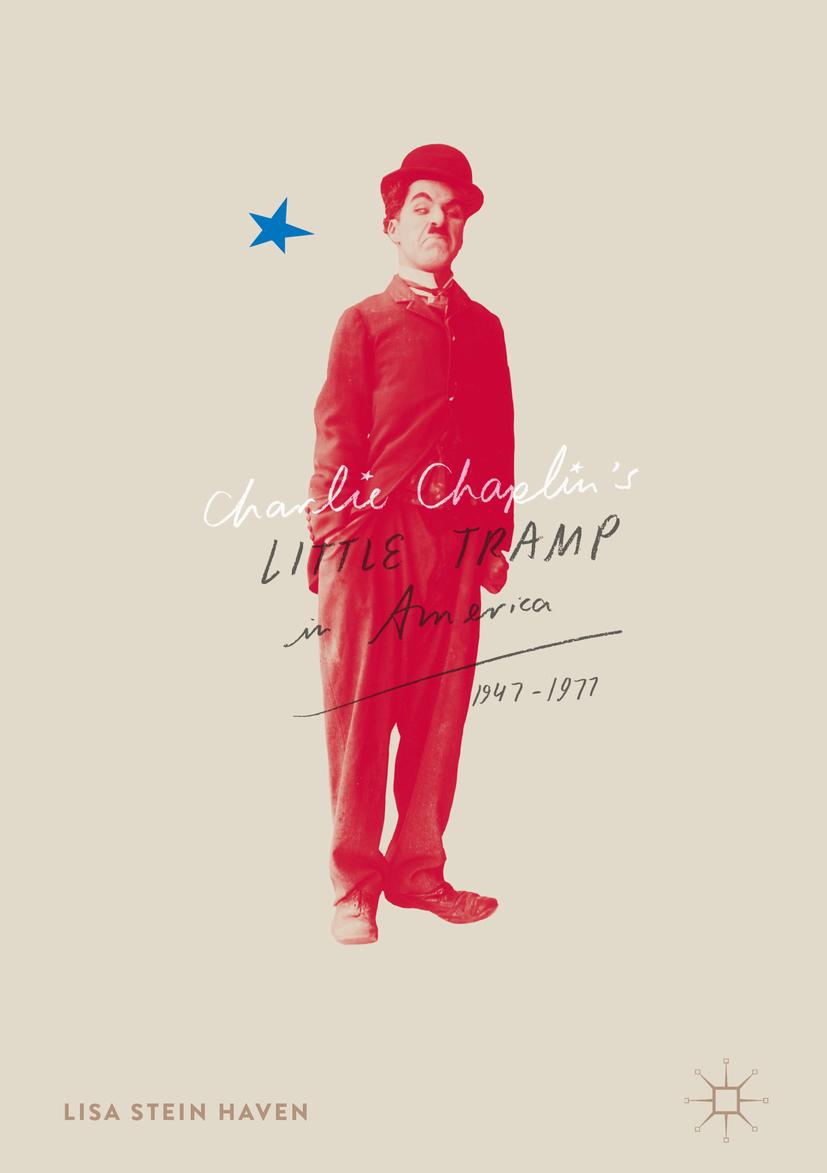 Haven, Lisa Stein - Charlie Chaplin's Little Tramp in America, 1947–77, ebook