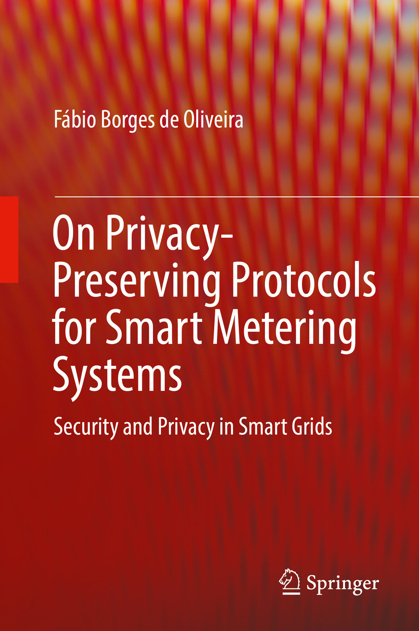 Oliveira, Fábio Borges de - On Privacy-Preserving Protocols for Smart Metering Systems, ebook
