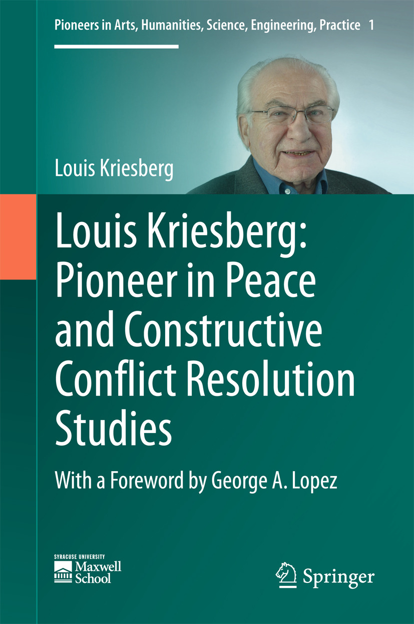 Kriesberg, Louis - Louis Kriesberg: Pioneer in Peace and Constructive Conflict Resolution Studies, ebook