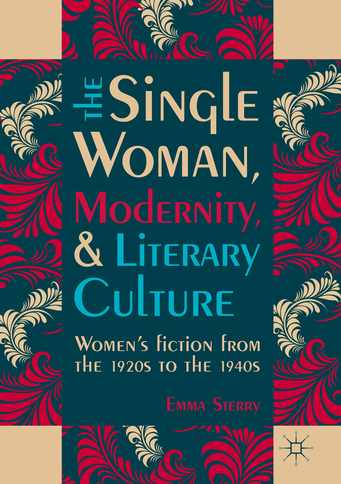 Sterry, Emma - The Single Woman, Modernity, and Literary Culture, ebook