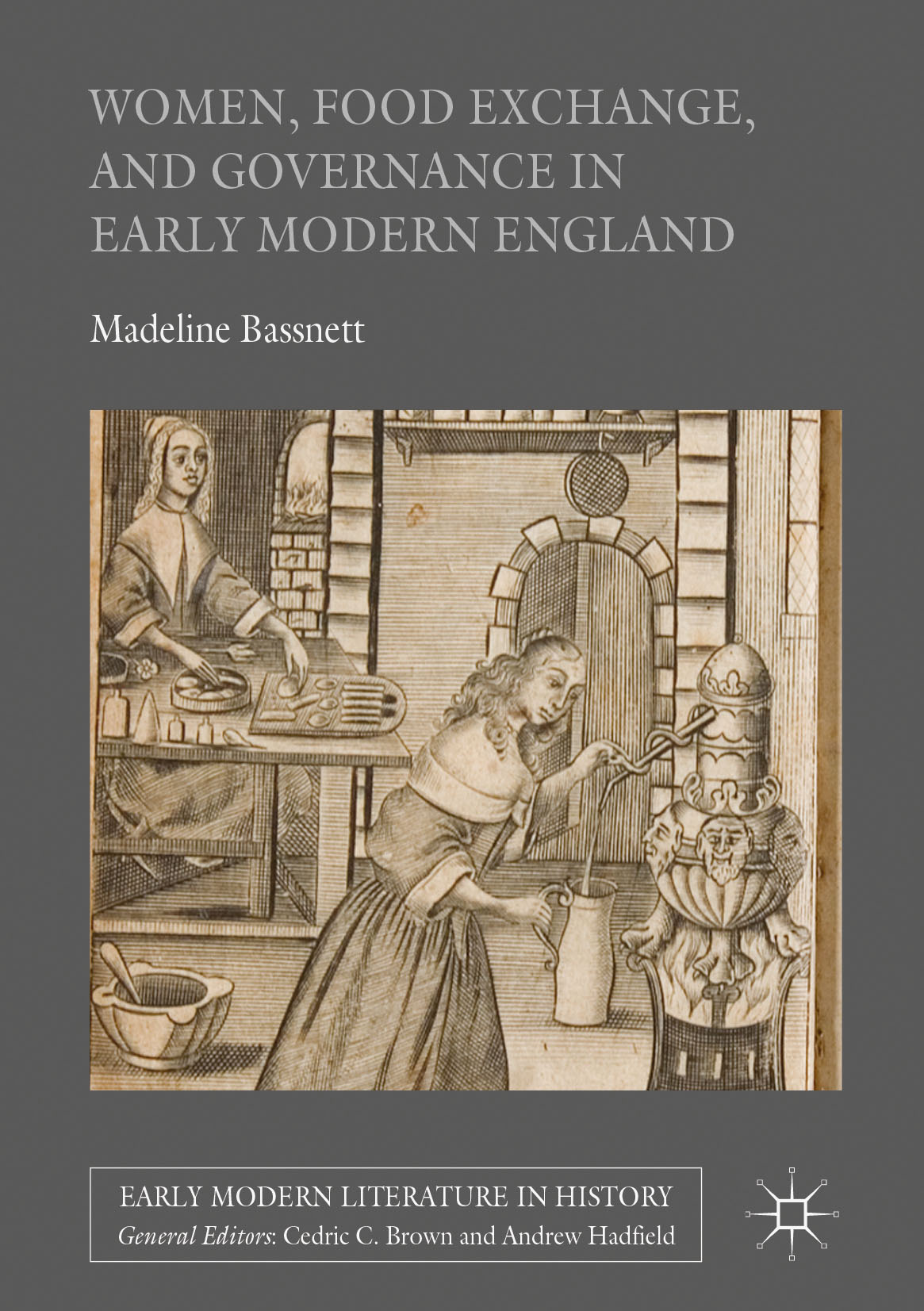 Bassnett, Madeline - Women, Food Exchange, and Governance in Early Modern England, ebook