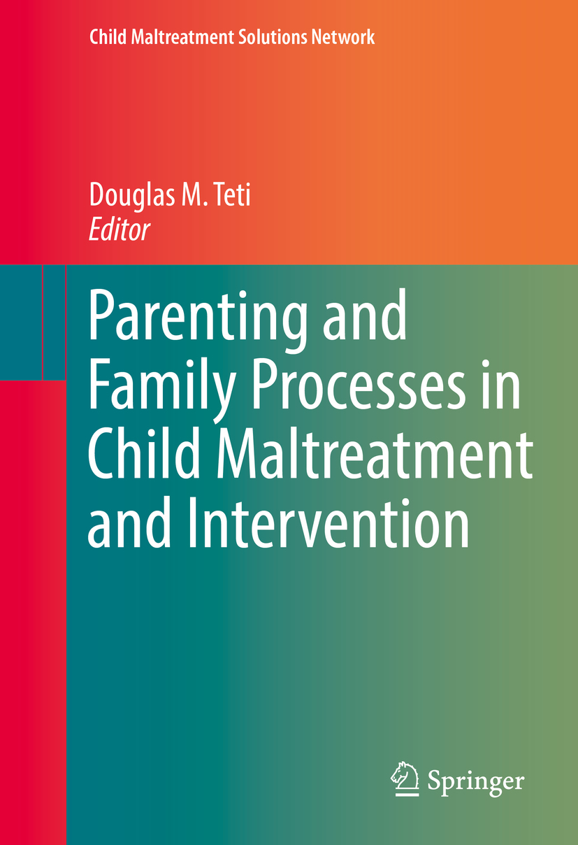 Teti, Douglas M. - Parenting and Family Processes in Child Maltreatment and Intervention, ebook