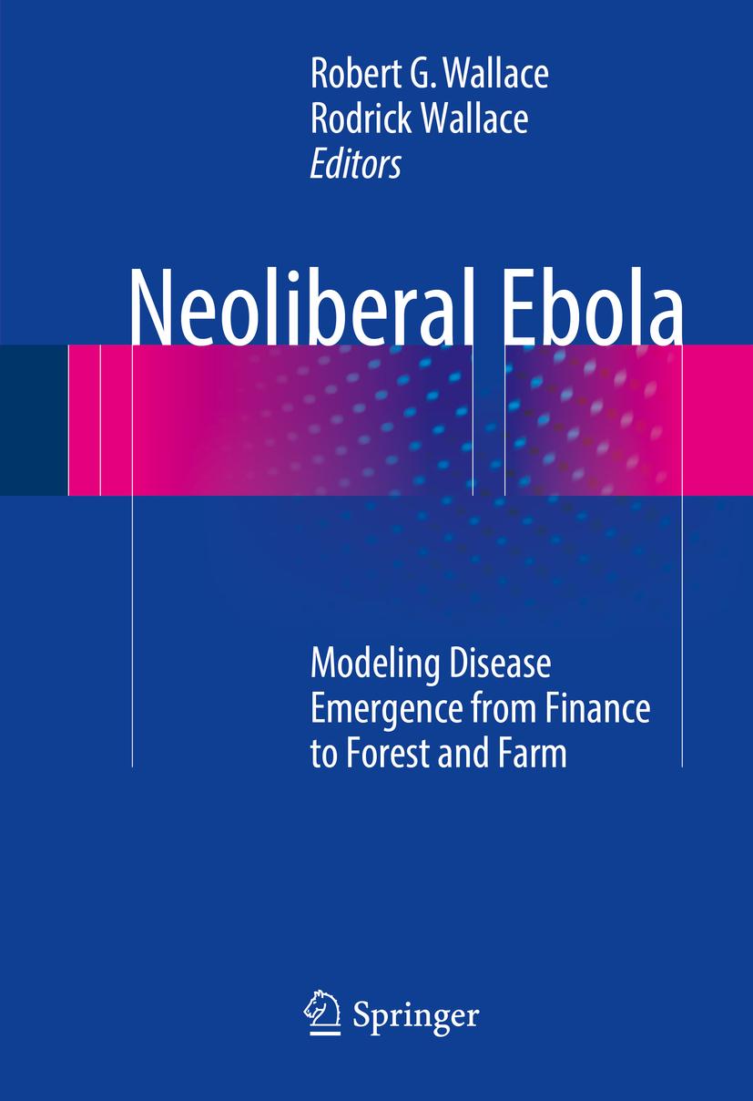 Wallace, Robert G. - Neoliberal Ebola, e-kirja