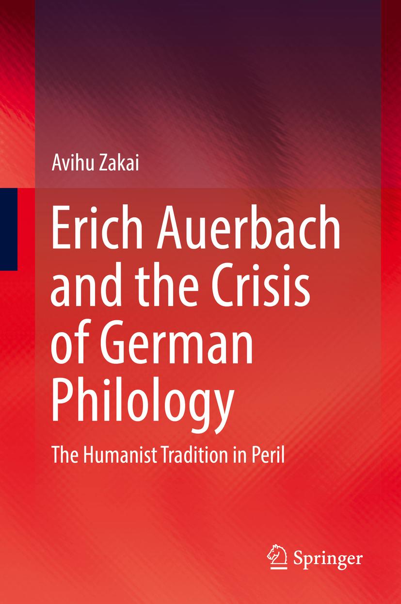 Zakai, Avihu - Erich Auerbach and the Crisis of German Philology, ebook