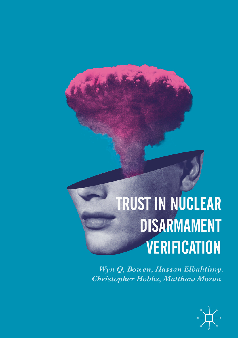 Bowen, Wyn Q. - Trust in Nuclear Disarmament Verification, ebook