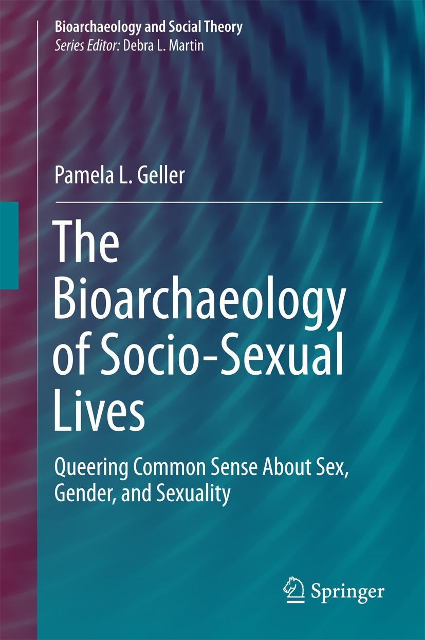 Geller, Pamela L. - The Bioarchaeology of Socio-Sexual Lives, ebook