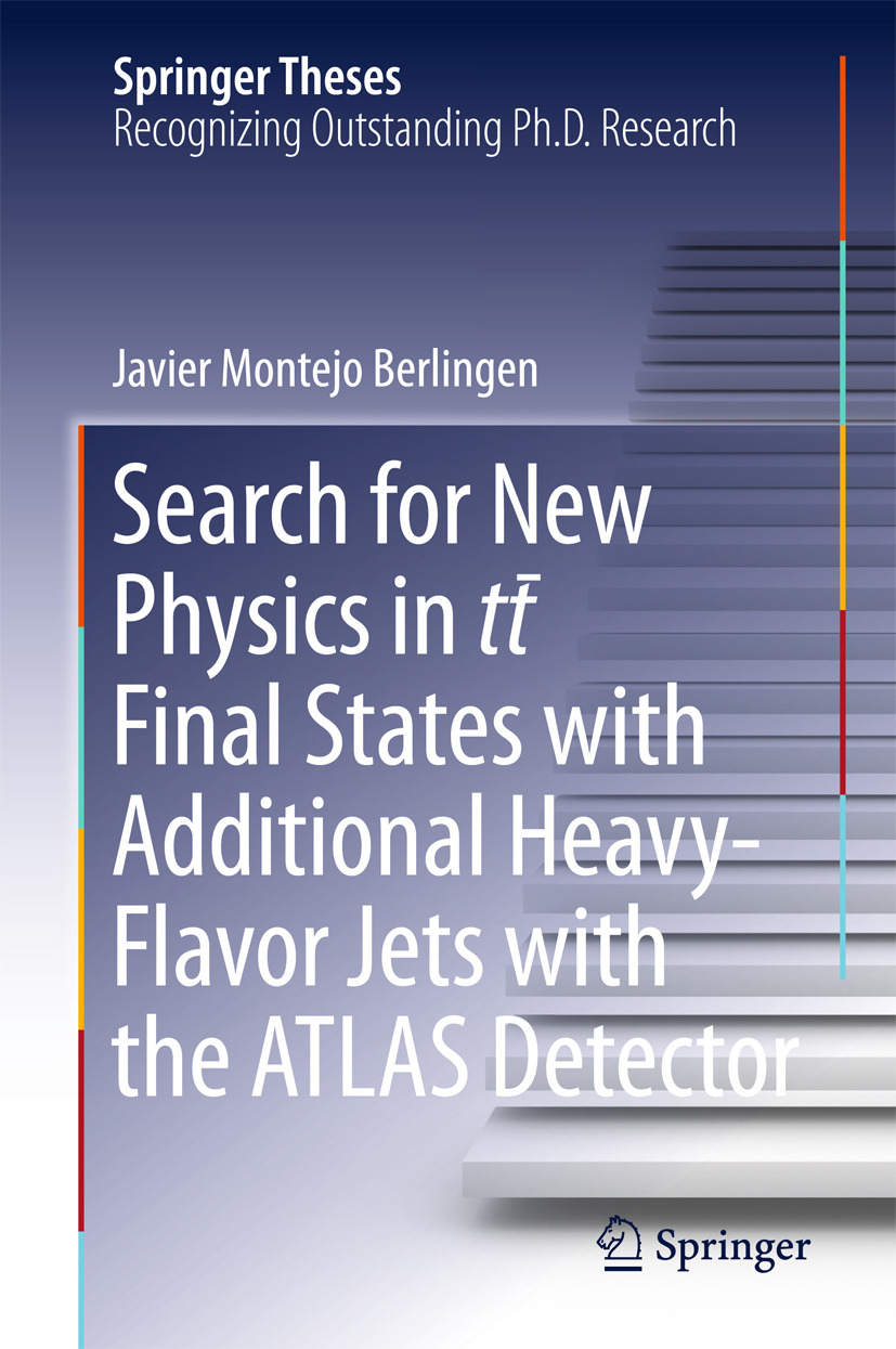 Berlingen, Javier Montejo - Search for New Physics in tt ̅ Final States with Additional Heavy-Flavor Jets with the ATLAS Detector, ebook