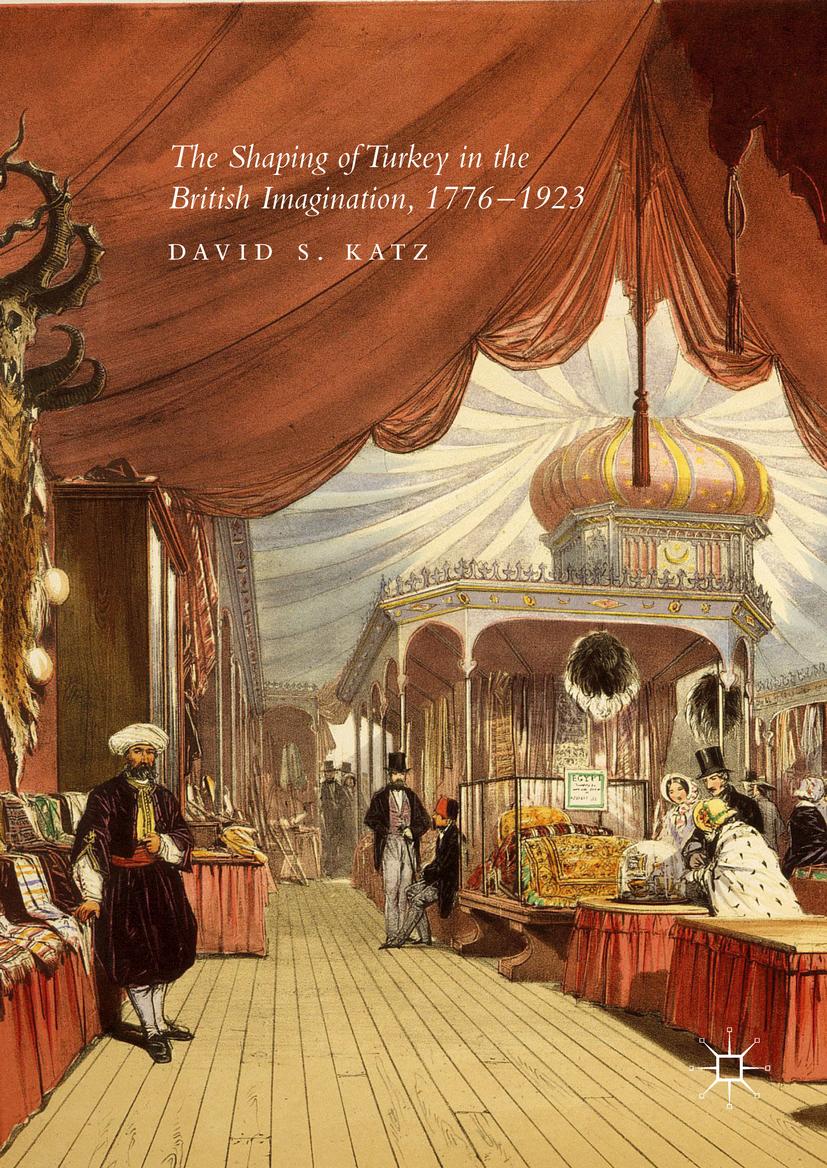 Katz, David S. - The Shaping of Turkey in the British Imagination, 1776–1923, ebook
