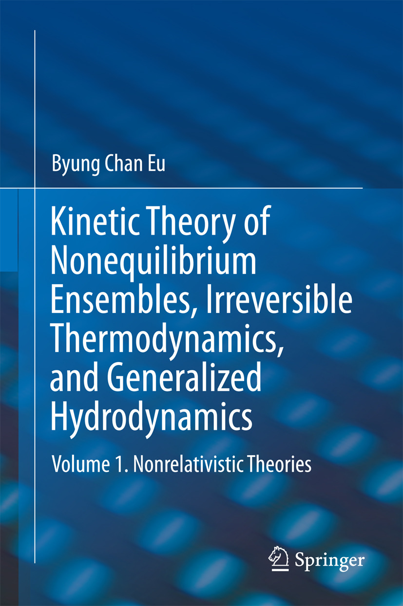 Eu, Byung Chan - Kinetic Theory of Nonequilibrium Ensembles, Irreversible Thermodynamics, and Generalized Hydrodynamics, ebook