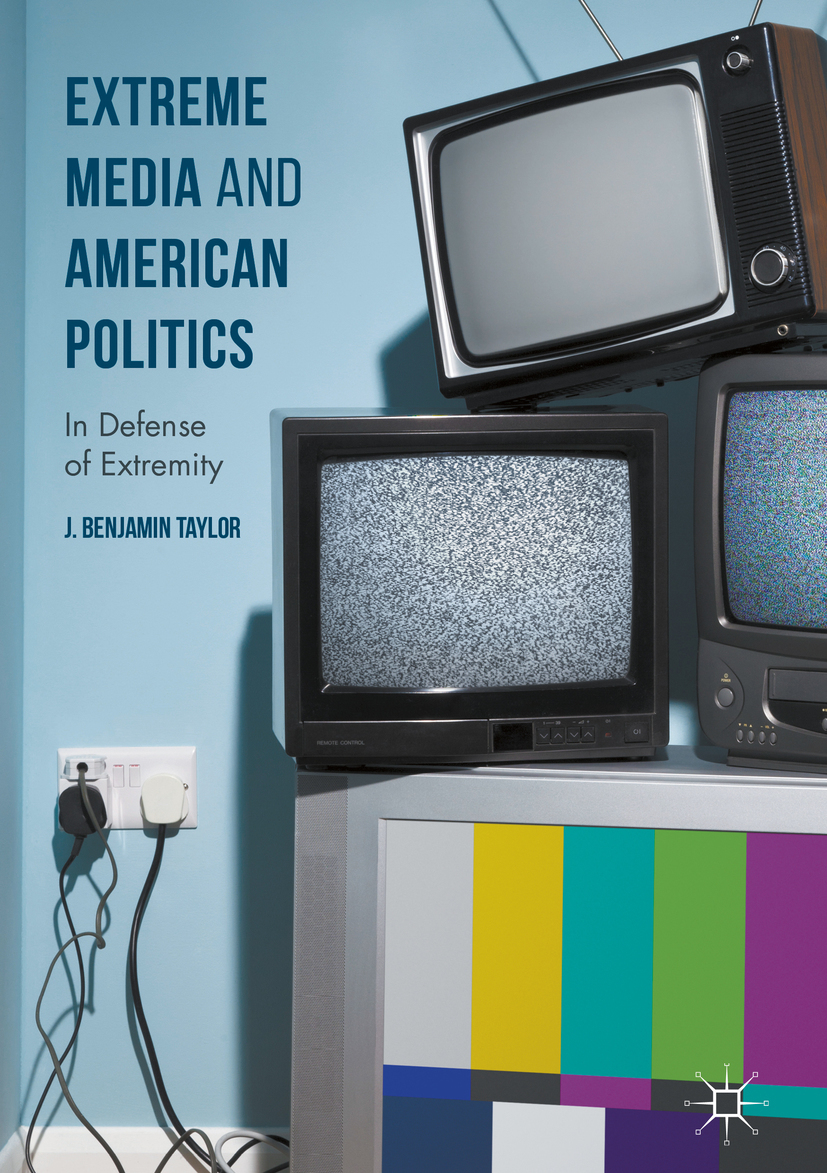 Taylor, J. Benjamin - Extreme Media and American Politics, ebook