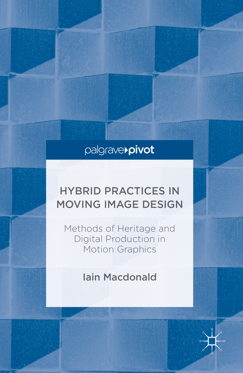 Macdonald, Iain - Hybrid Practices in Moving Image Design, ebook