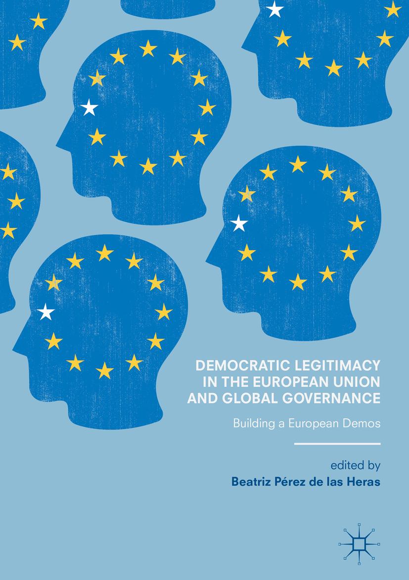 Heras, Beatriz Pérez de las - Democratic Legitimacy in the European Union and Global Governance, ebook