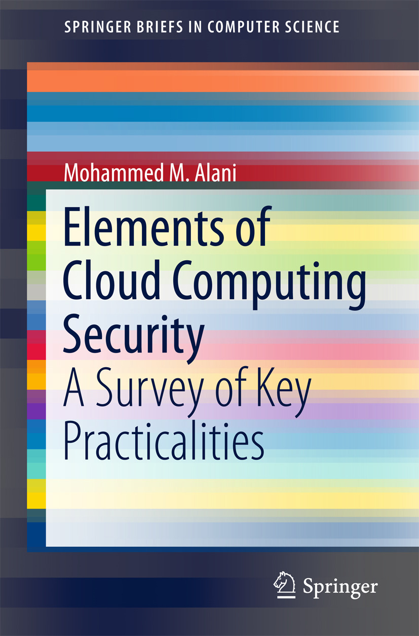 Alani, Mohammed M. - Elements of Cloud Computing Security, ebook