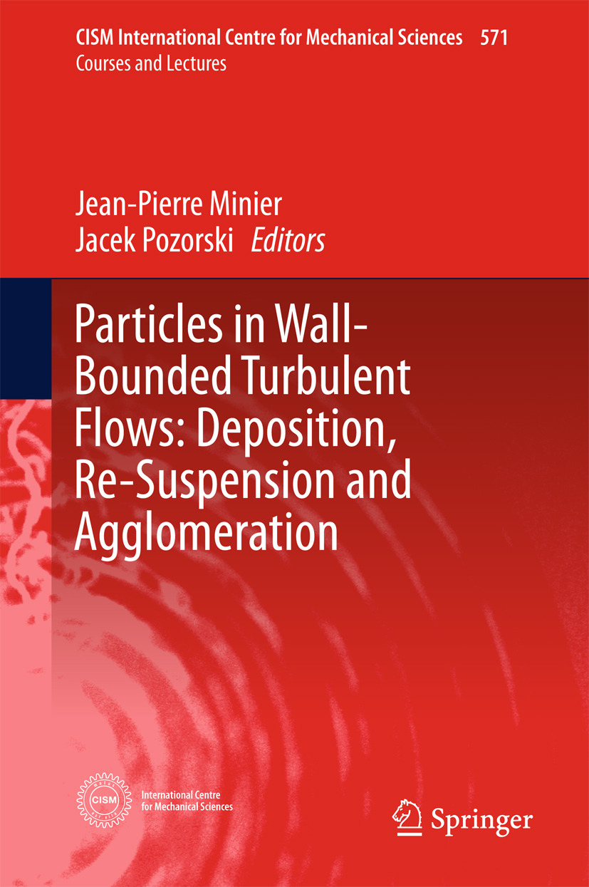 Minier, Jean-Pierre - Particles in Wall-Bounded Turbulent Flows: Deposition, Re-Suspension and Agglomeration, ebook