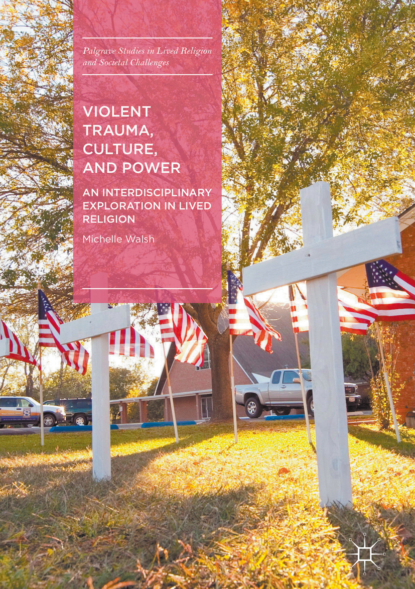 Walsh, Michelle - Violent Trauma, Culture, and Power, ebook