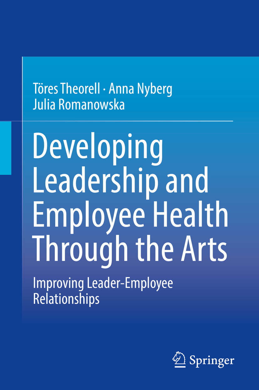 Nyberg, Anna - Developing Leadership and Employee Health Through the Arts, ebook