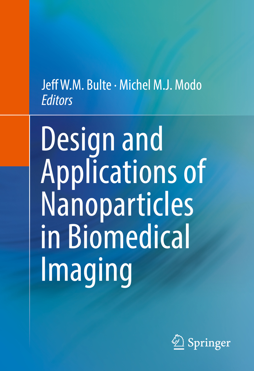 Bulte, Jeff W.M. - Design and Applications of Nanoparticles in Biomedical Imaging, ebook