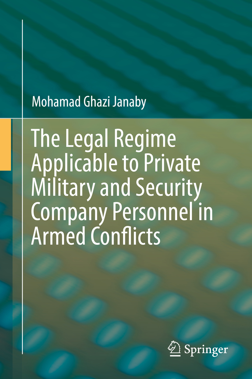 Janaby, Mohamad Ghazi - The Legal Regime Applicable to Private Military and Security Company Personnel in Armed Conflicts, e-bok