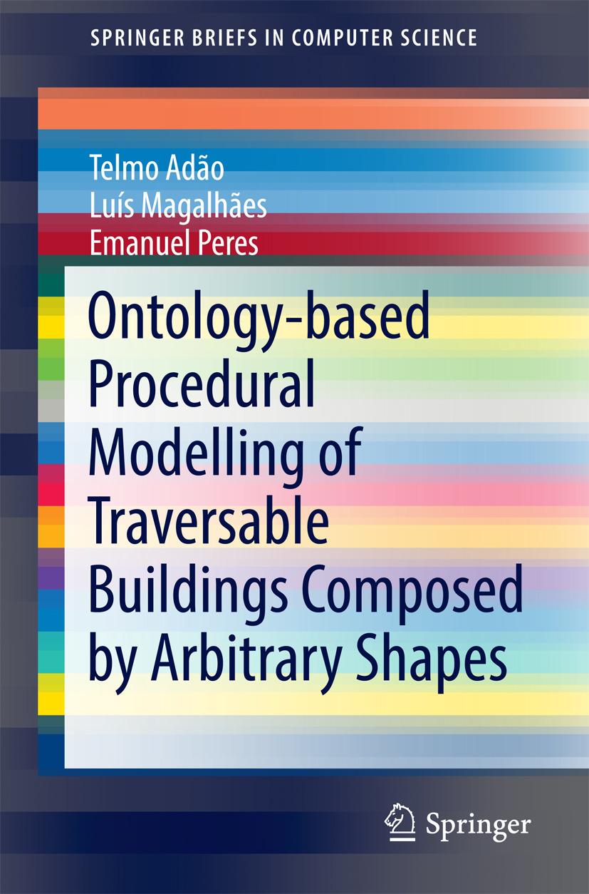 Adão, Telmo - Ontology-based Procedural Modelling of Traversable Buildings Composed by Arbitrary Shapes, ebook