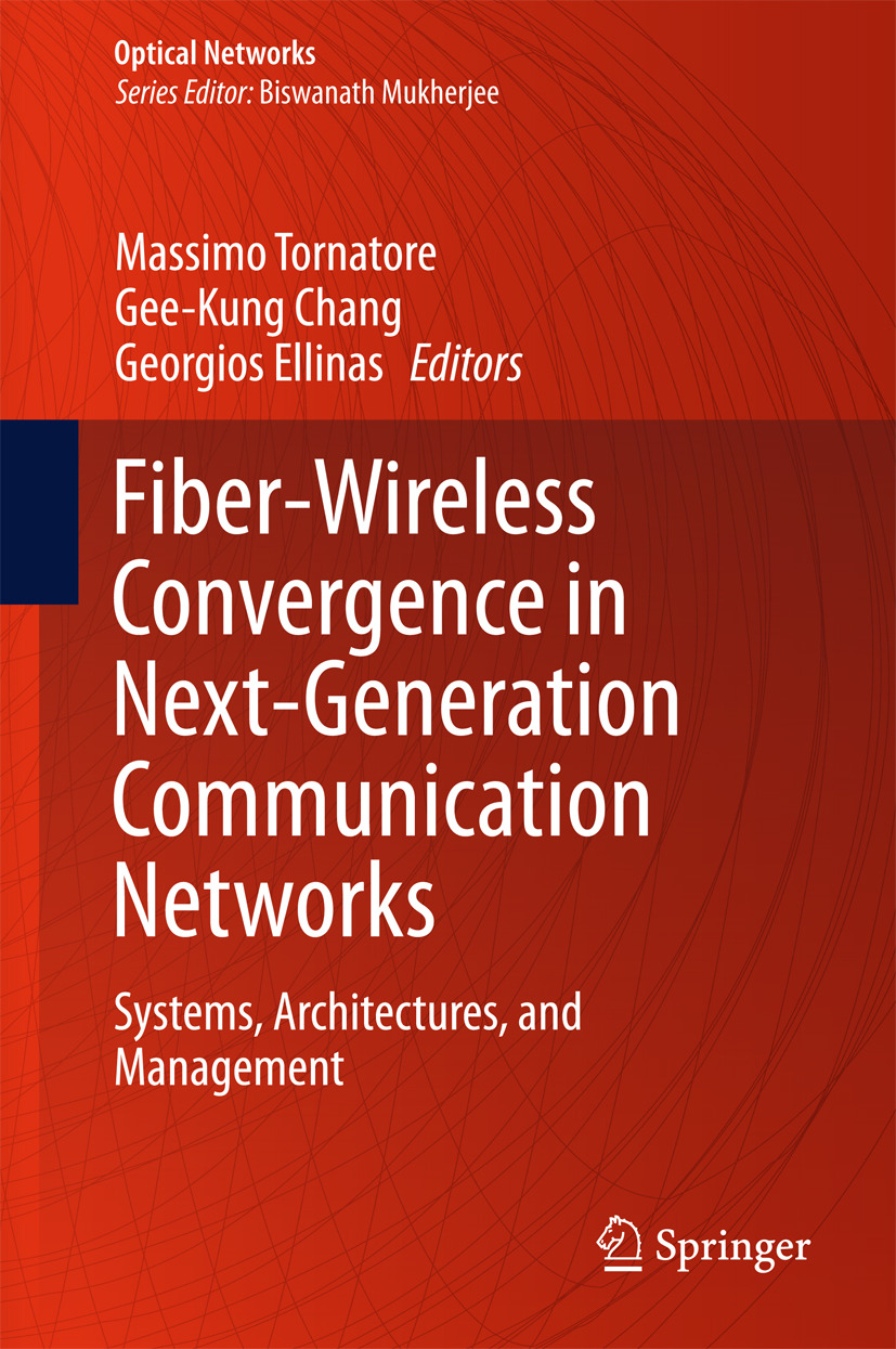Chang, Gee-Kung - Fiber-Wireless Convergence in Next-Generation Communication Networks, ebook