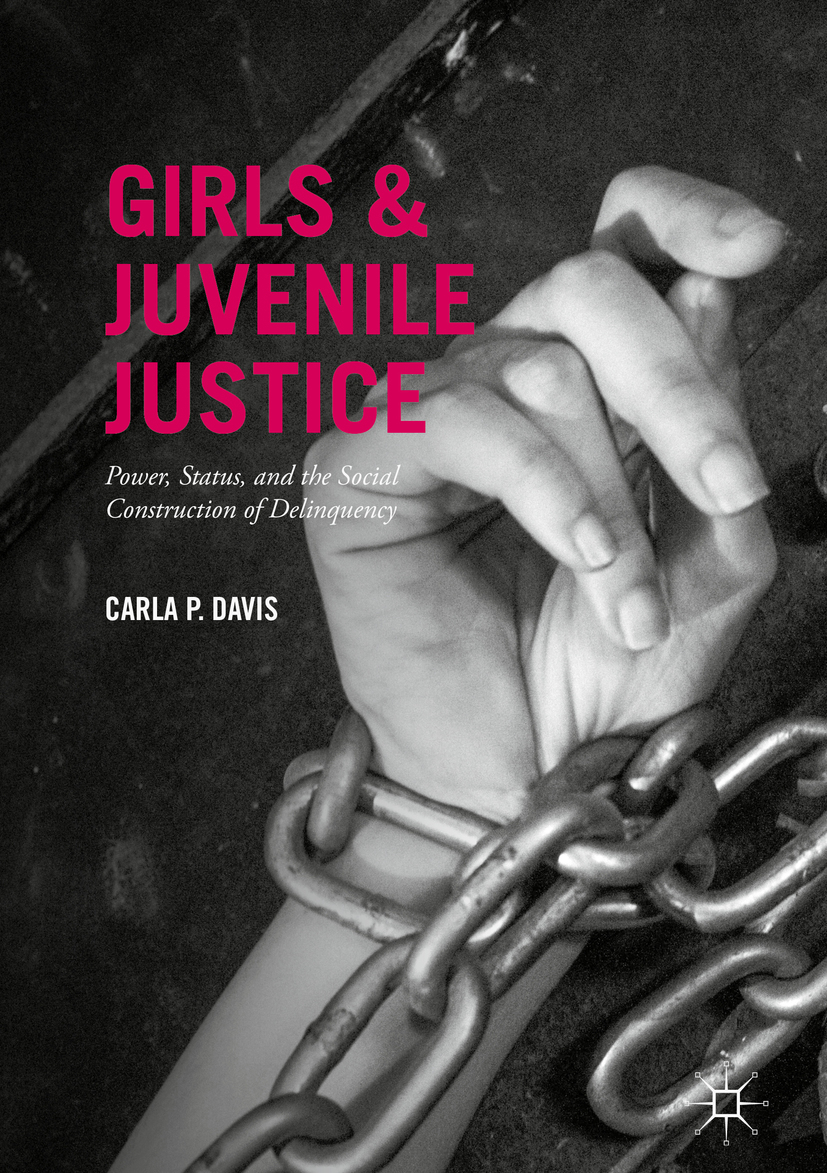 Davis, Carla P. - Girls and Juvenile Justice, e-kirja