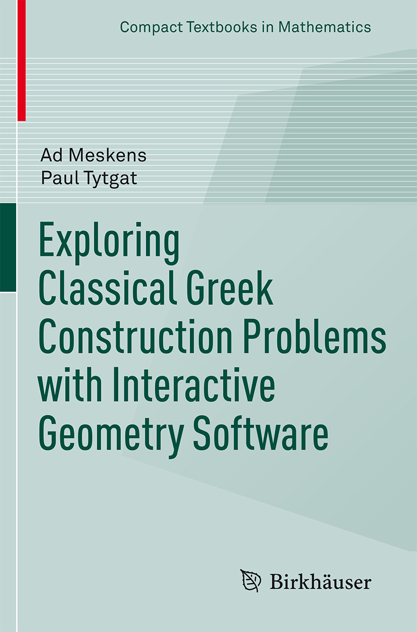 Meskens, Ad - Exploring Classical Greek Construction Problems with Interactive Geometry Software, ebook
