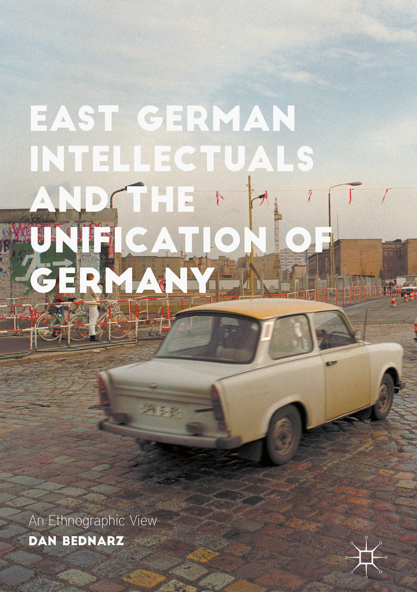 Bednarz, Dan - East German Intellectuals and the Unification of Germany, ebook