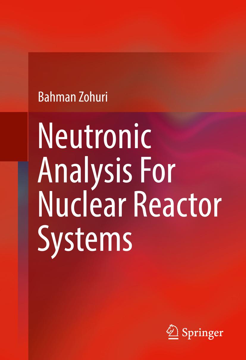 Zohuri, Bahman - Neutronic Analysis For Nuclear Reactor Systems, ebook