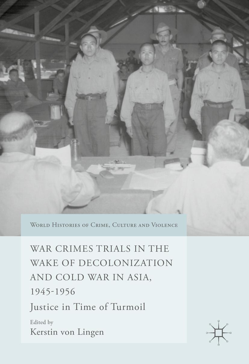 Lingen, Kerstin von - War Crimes Trials in the Wake of Decolonization and Cold War in Asia, 1945-1956, ebook