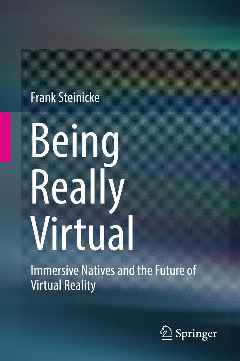 Steinicke, Frank - Being Really Virtual, ebook
