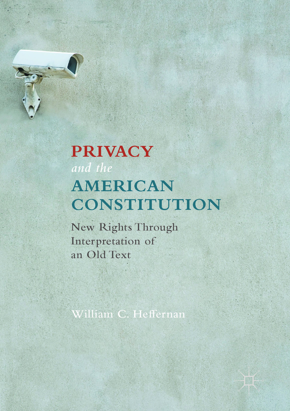 Heffernan, William C. - Privacy and the American Constitution, ebook