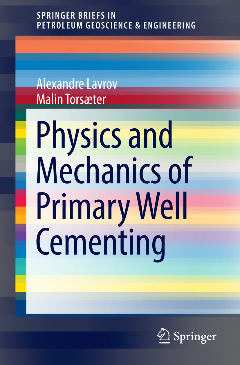 Lavrov, Alexandre - Physics and Mechanics of Primary Well Cementing, ebook