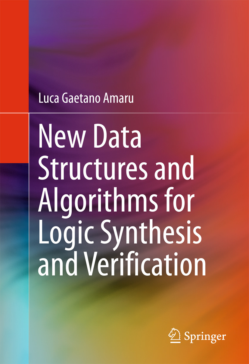 Amaru, Luca Gaetano - New Data Structures and Algorithms for Logic Synthesis and Verification, ebook