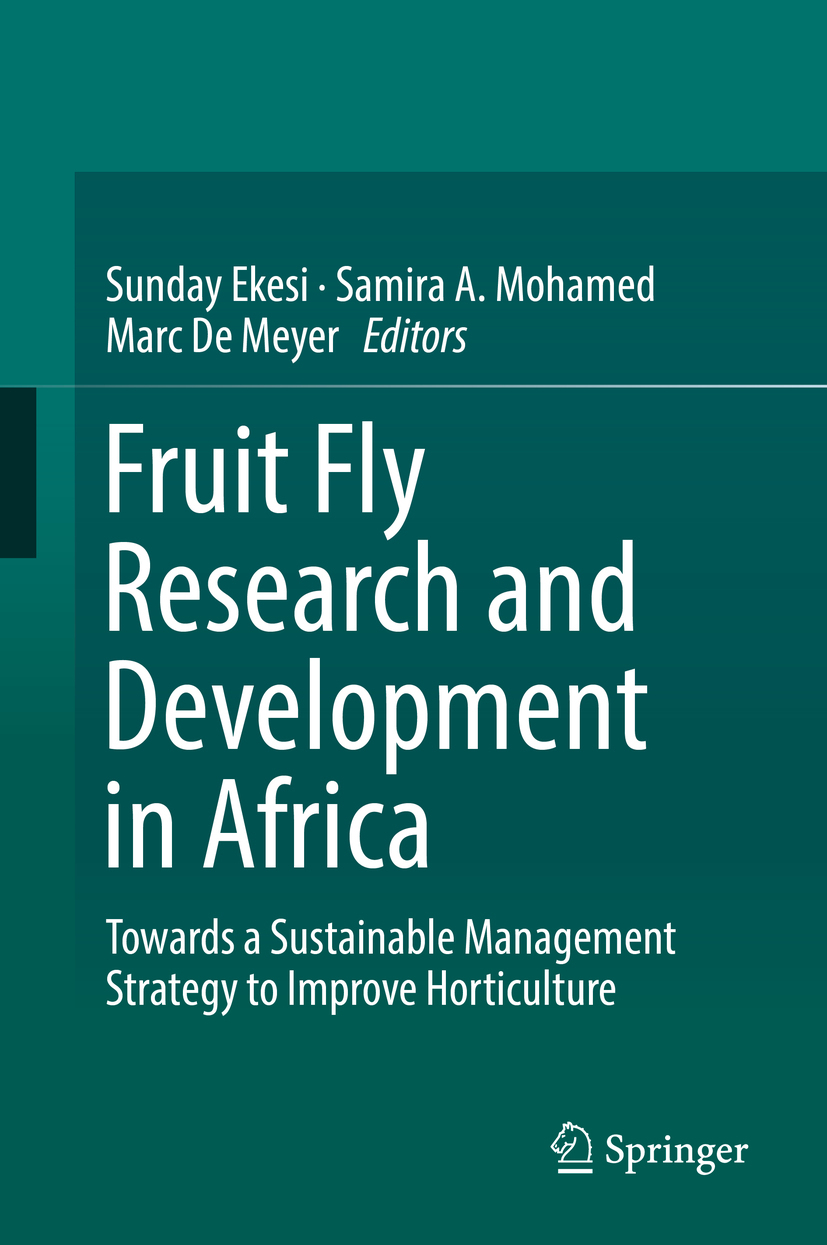 Ekesi, Sunday - Fruit Fly Research and Development in Africa - Towards a Sustainable Management Strategy to Improve Horticulture, ebook