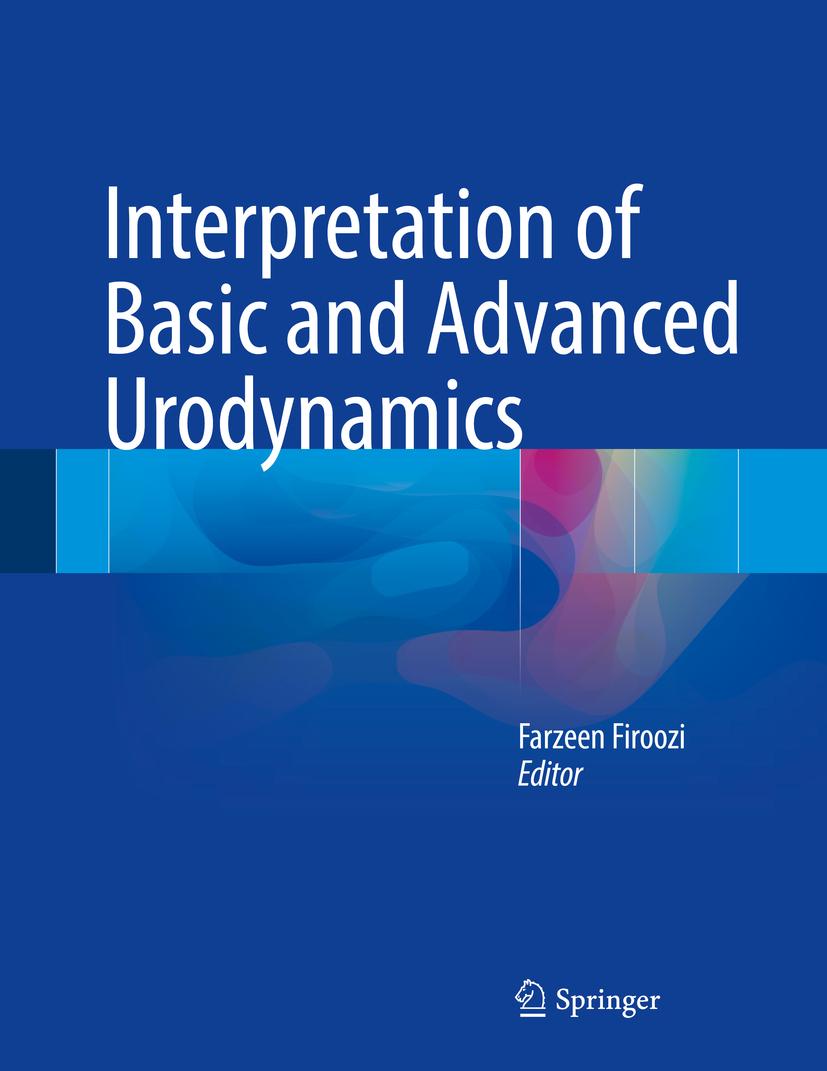 Firoozi, Farzeen - Interpretation of Basic and Advanced Urodynamics, ebook