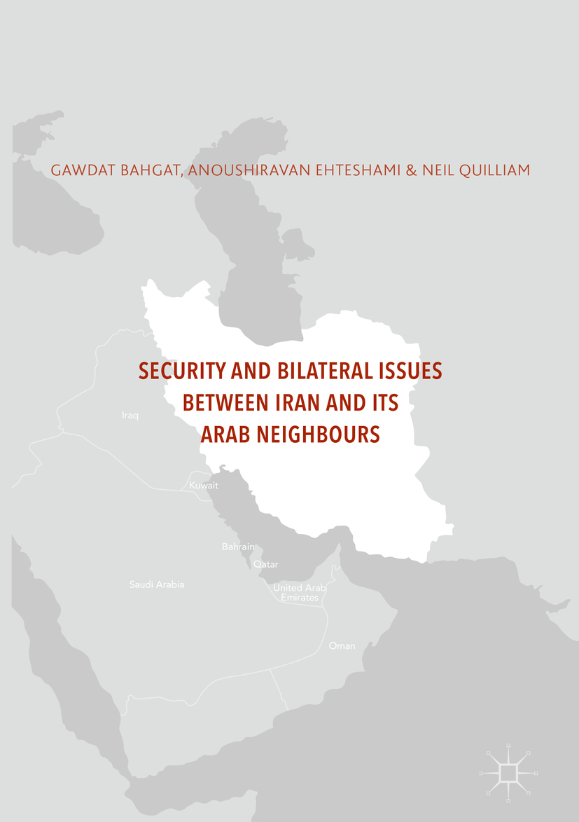 Bahgat, Gawdat - Security and Bilateral Issues between Iran and its Arab Neighbours, ebook