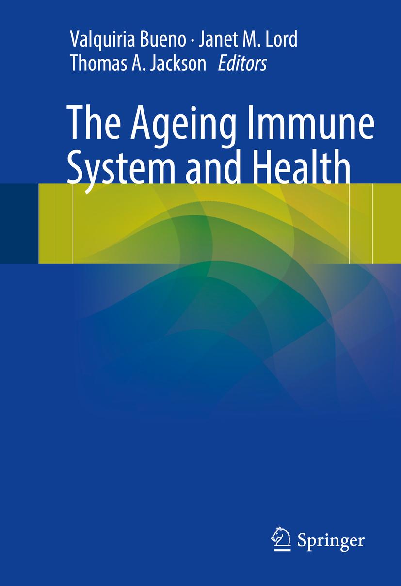 Bueno, Valquiria - The Ageing Immune System and Health, ebook