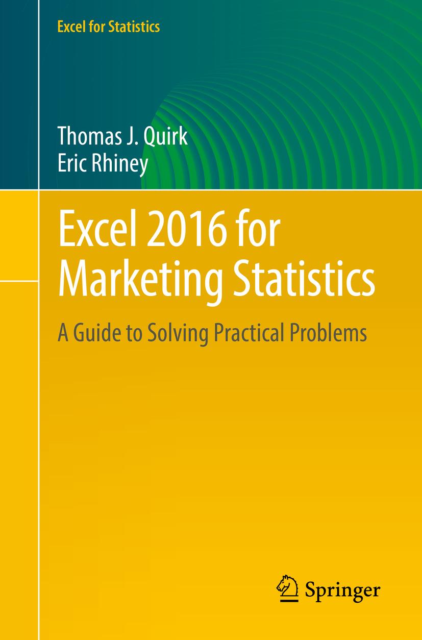 Quirk, Thomas J. - Excel 2016 for Marketing Statistics, ebook