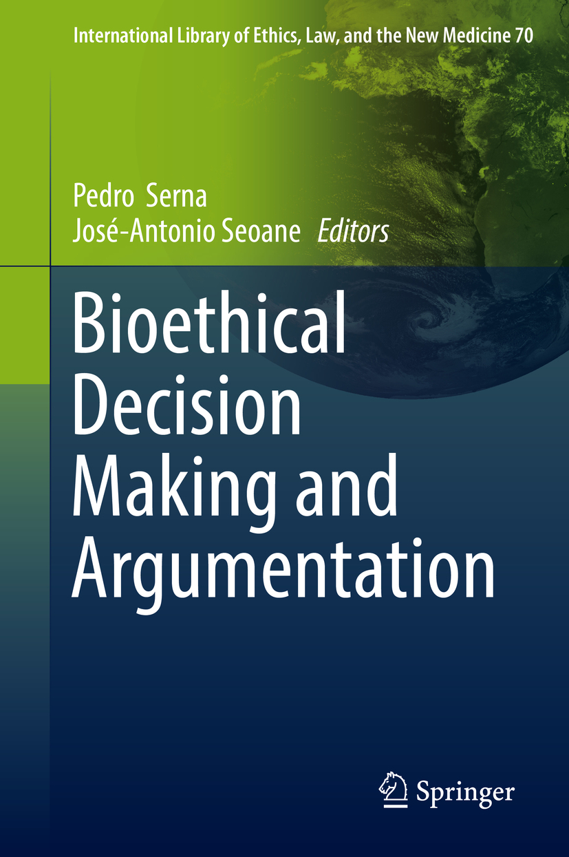 Seoane, José-Antonio - Bioethical Decision Making and Argumentation, ebook