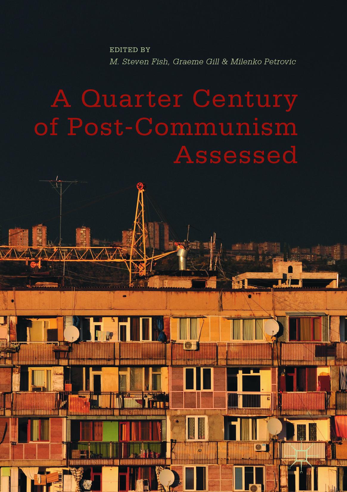 Fish, M. Steven - A Quarter Century of Post-Communism Assessed, ebook