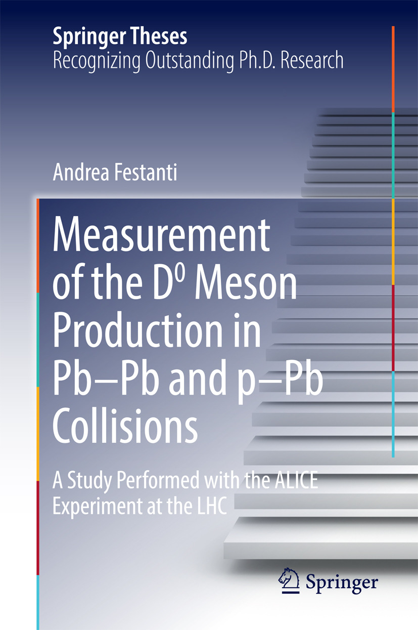 Festanti, Andrea - Measurement of the D0 Meson Production in Pb–Pb and p–Pb Collisions, ebook