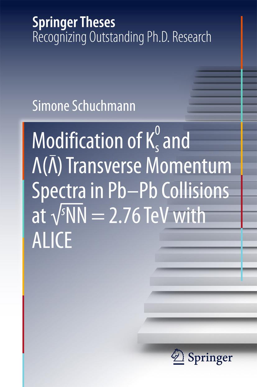 Schuchmann, Simone - Modification of K0s and Lambda(AntiLambda) Transverse Momentum Spectra in Pb-Pb Collisions at √sNN = 2.76 TeV with ALICE, ebook