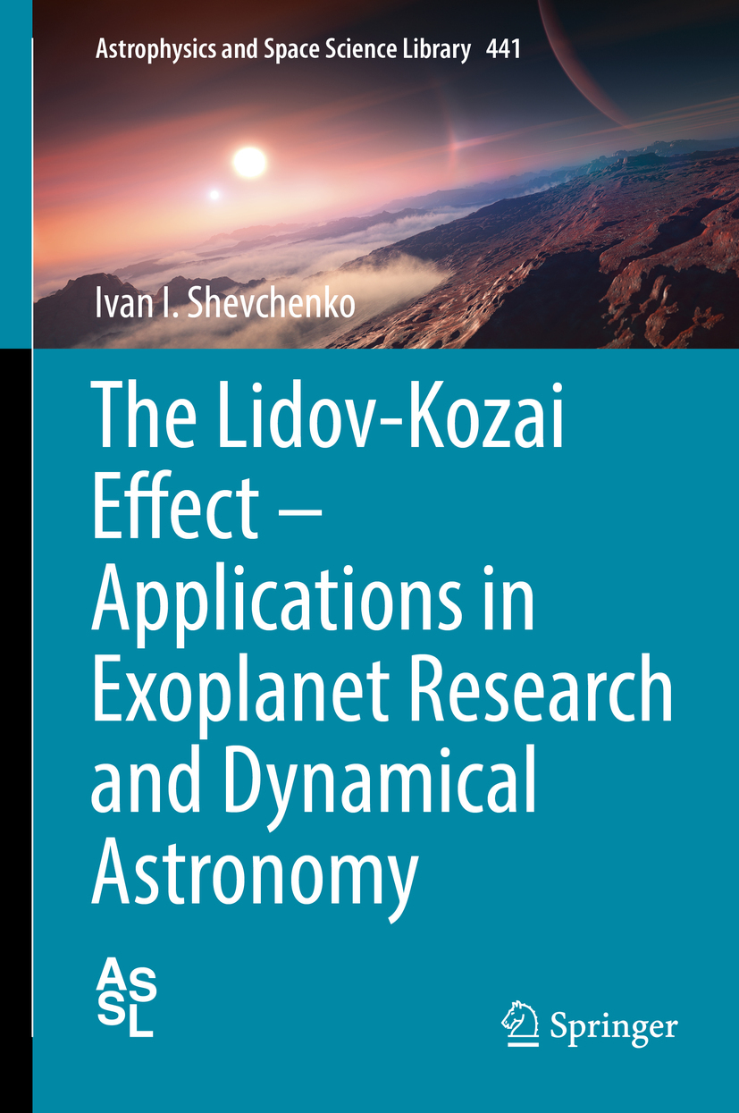 Shevchenko, Ivan I. - The Lidov-Kozai Effect - Applications in Exoplanet Research and Dynamical Astronomy, ebook