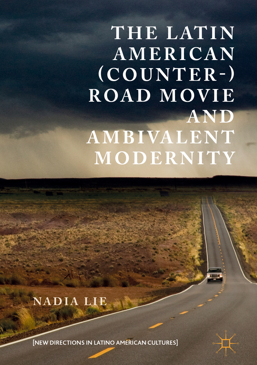 Lie, Nadia - The Latin American (Counter-) Road Movie and Ambivalent Modernity, ebook