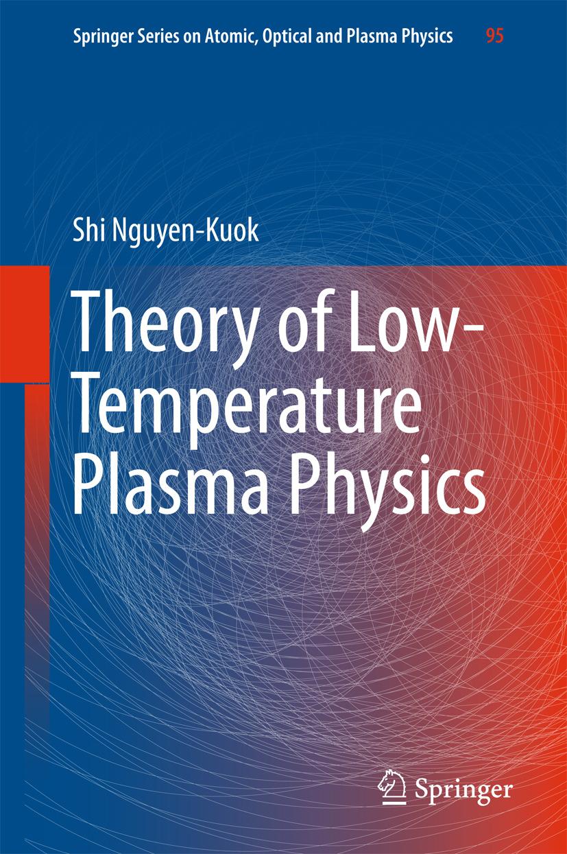 Nguyen-Kuok, Shi - Theory of Low-Temperature Plasma Physics, ebook