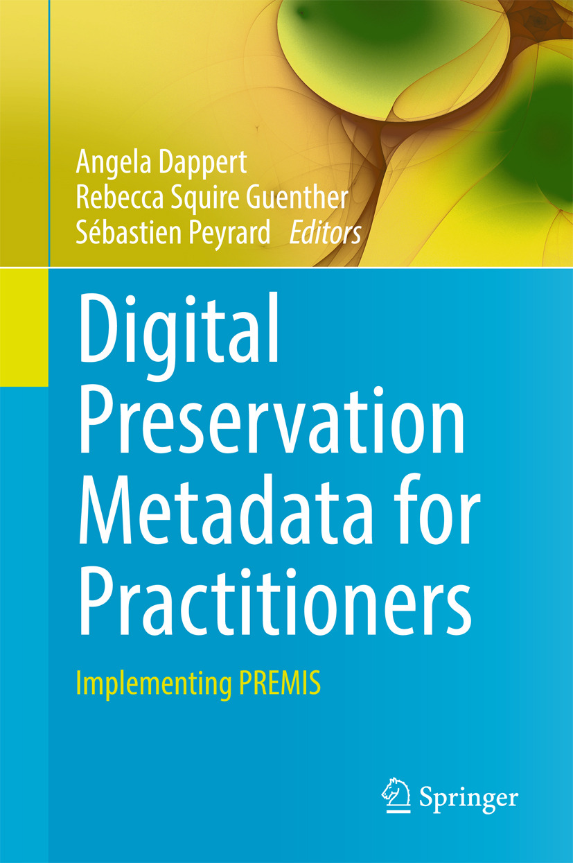 Dappert, Angela - Digital Preservation Metadata for Practitioners, ebook