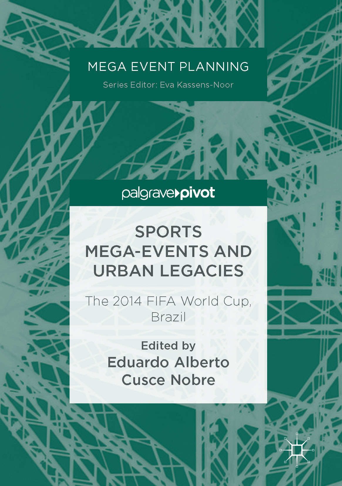 Nobre, Eduardo Alberto Cusce - Sports Mega-Events and Urban Legacies, ebook