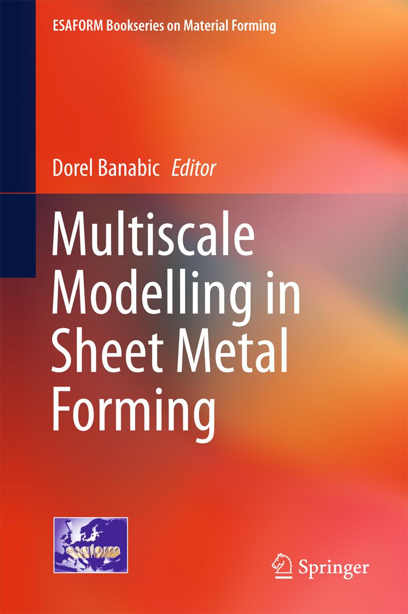 Banabic, Dorel - Multiscale Modelling in Sheet Metal Forming, ebook