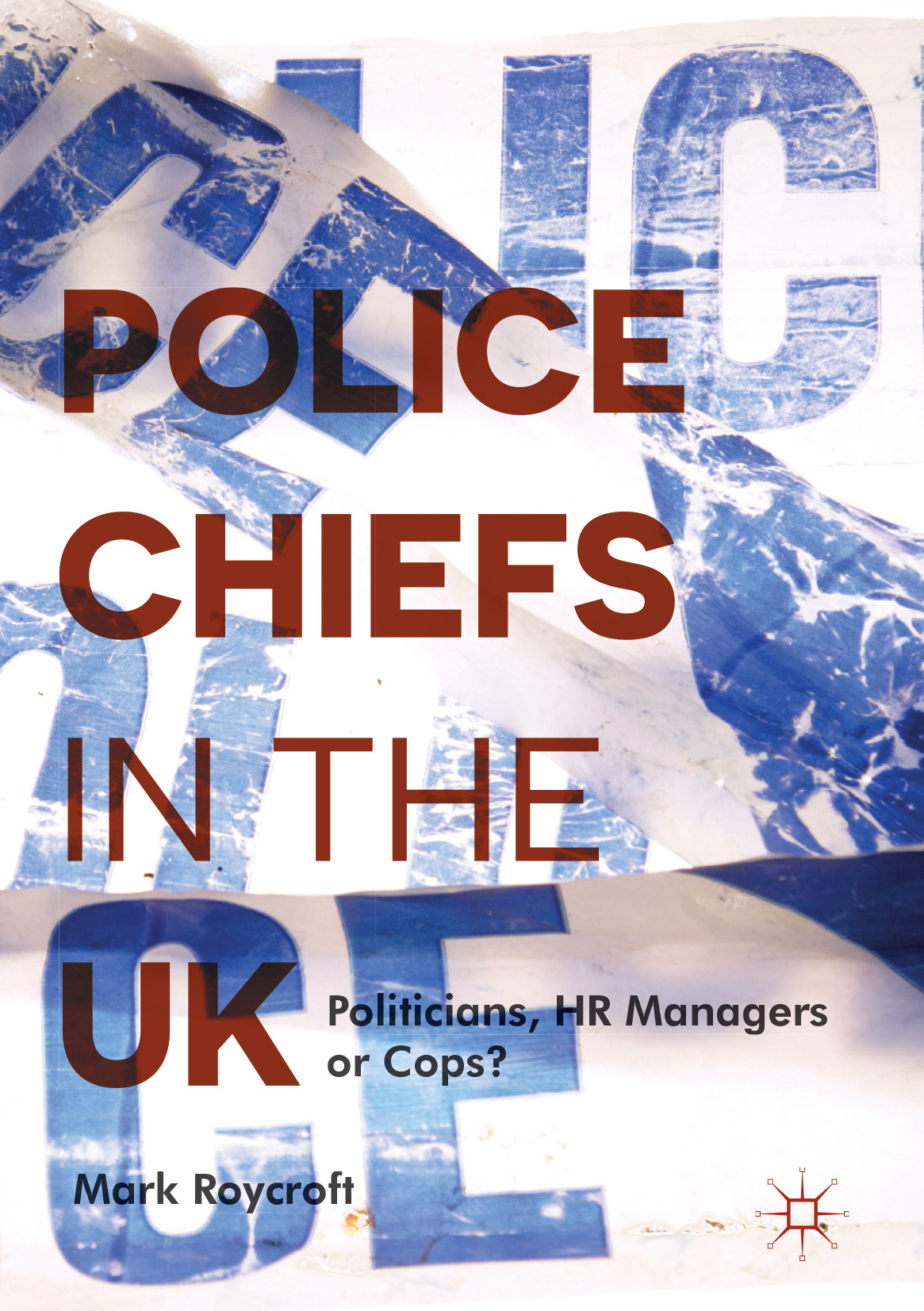 Roycroft, Mark - Police Chiefs in the UK, ebook