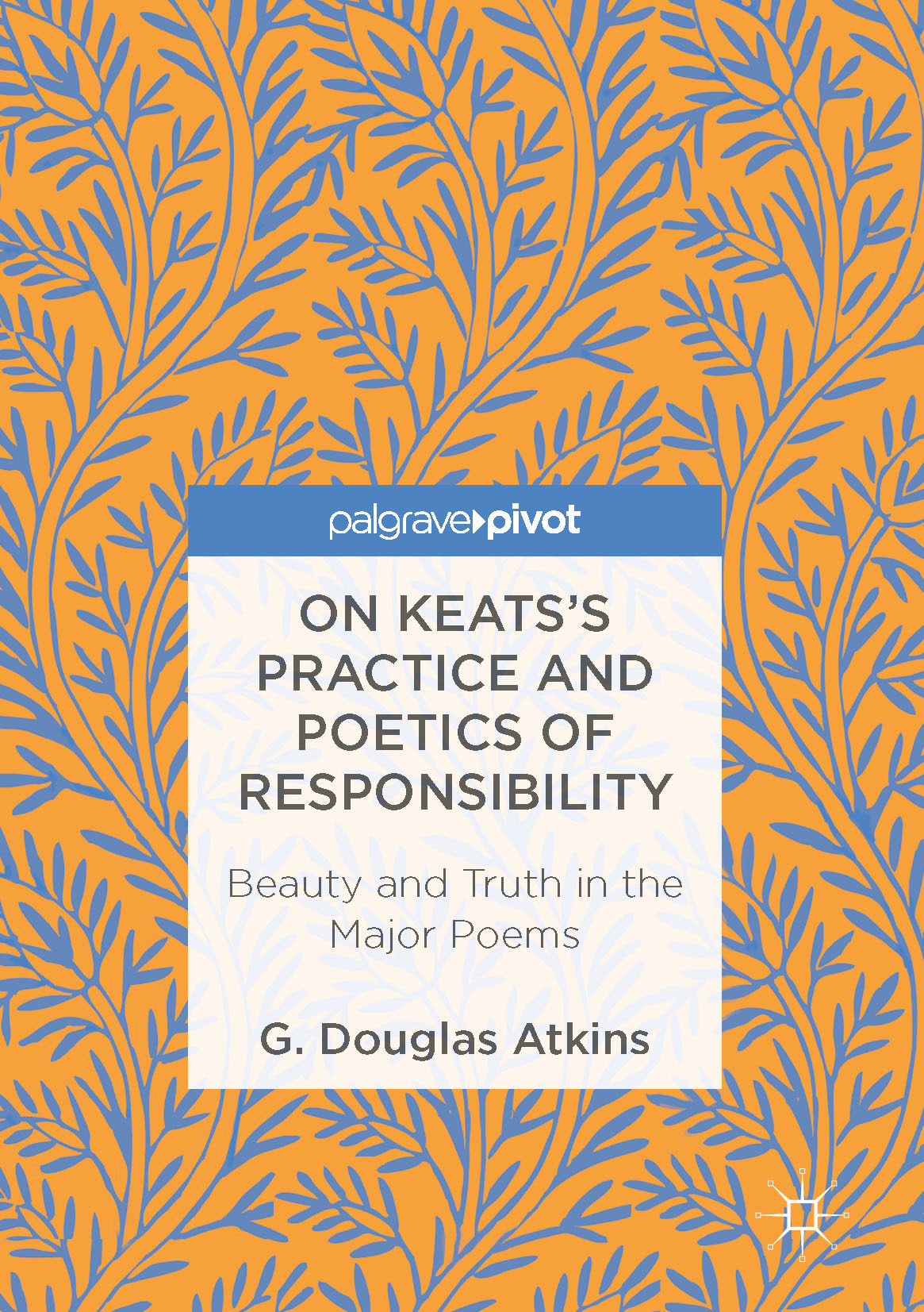 Atkins, G. Douglas - On Keats's Practice and Poetics of Responsibility, ebook